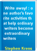 Write away! : one author