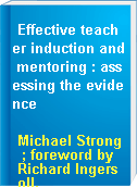 Effective teacher induction and mentoring : assessing the evidence
