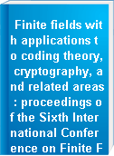 Finite fields with applications to coding theory, cryptography, and related areas : proceedings of the Sixth International Conference on Finite Fields and Applications, held at Oaxaca, M憖ico, May 21-25, 2001
