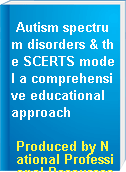 Autism spectrum disorders & the SCERTS model a comprehensive educational approach