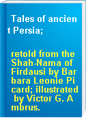 Tales of ancient Persia;