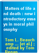 Matters of life and death : new introductory essays in moral philosophy