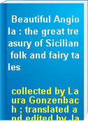 Beautiful Angiola : the great treasury of Sicilian folk and fairy tales
