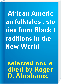 African American folktales : stories from Black traditions in the New World