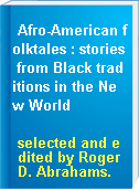 Afro-American folktales : stories from Black traditions in the New World