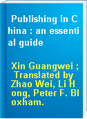 Publishing in China : an essential guide