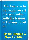 The Usborne introduction to art: In association with the Narional Gallery, London