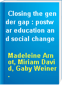 Closing the gender gap : postwar education and social change