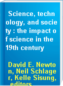 Science, technology, and society : the impact of science in the 19th century