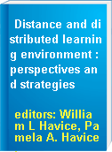 Distance and distributed learning environment : perspectives and strategies