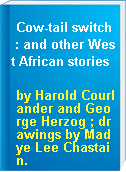 Cow-tail switch : and other West African stories