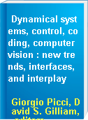 Dynamical systems, control, coding, computer vision : new trends, interfaces, and interplay