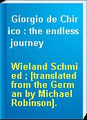 Giorgio de Chirico : the endless journey