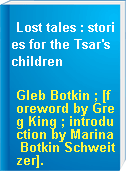 Lost tales : stories for the Tsar
