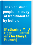 The vanishing people : a study of traditional fairy beliefs