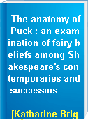 The anatomy of Puck : an examination of fairy beliefs among Shakespeare