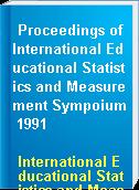 Proceedings of International Educational Statistics and Measurement Sympoium 1991