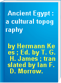 Ancient Egypt : a cultural topography