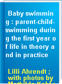 Baby swimming : parent-child-swimming during the first year of life in theory and in practice
