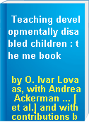 Teaching developmentally disabled children : the me book
