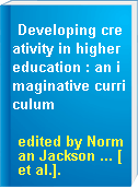 Developing creativity in higher education : an imaginative curriculum
