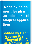 Nitric oxide donors : for pharmaceutical and biological applications
