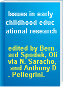 Issues in early childhood educational research
