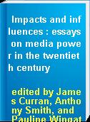 Impacts and influences : essays on media power in the twentieth century