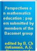 Perspectives on mathematics education : papers submitted by members of the Bacomet group