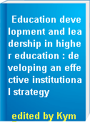 Education development and leadership in higher education : developing an effective institutional strategy