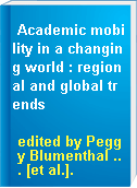 Academic mobility in a changing world : regional and global trends