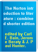 The Norton introduction to literature : combined shorter edition