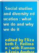 Social studies and diversity education : what we do and why we do it