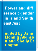 Power and difference : gender in island Southeast Asia
