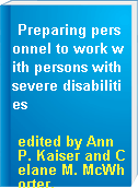 Preparing personnel to work with persons with severe disabilities