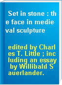 Set in stone : the face in medieval sculpture