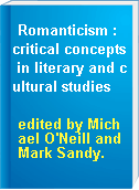 Romanticism : critical concepts in literary and cultural studies