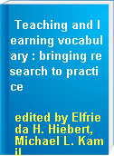 Teaching and learning vocabulary : bringing research to practice