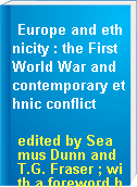 Europe and ethnicity : the First World War and contemporary ethnic conflict