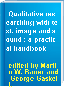 Qualitative researching with text, image and sound : a practical handbook