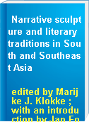 Narrative sculpture and literary traditions in South and Southeast Asia