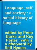 Language, self, and society : a social history of language
