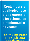 Contemporary qualitative research : exemplars for science and mathematics educators