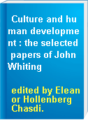 Culture and human development : the selected papers of John Whiting