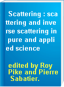 Scattering : scattering and inverse scattering in pure and applied science