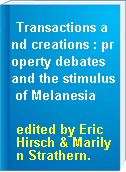 Transactions and creations : property debates and the stimulus of Melanesia