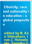 Ethnicity, race, and nationality in education : a global pespective