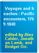 Voyages and beaches : Pacific encounters, 1769-1840