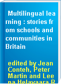 Multilingual learning : stories from schools and communities in Britain