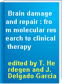 Brain damage and repair : from molecular research to clinical therapy